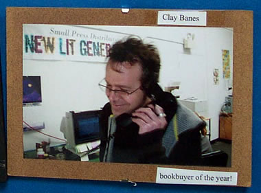Clay Banes, bookbuyer of the year!