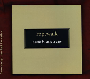 Ropewalk by Angela Carr